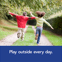 Play outside every day