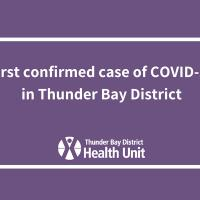 First Case of COVID-19 Confirmed in Thunder Bay Distrit